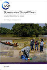 Governance of shared waters : legal and institutional issues (IUCN publication) | General sites GGE | Scoop.it