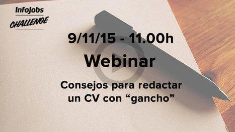 Webinar | Consejos para redactar un CV con 'gancho' | SOM - Com buscar feina | Scoop.it