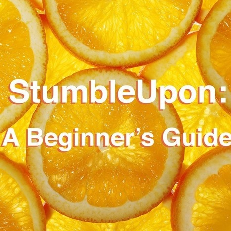 StumbleUpon: A Beginner's Guide | Digital & Internet Marketing News | Scoop.it