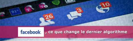 L'impact de l'algorithme de Facebook | Social Media Curation par Mon Habitat Web | Scoop.it