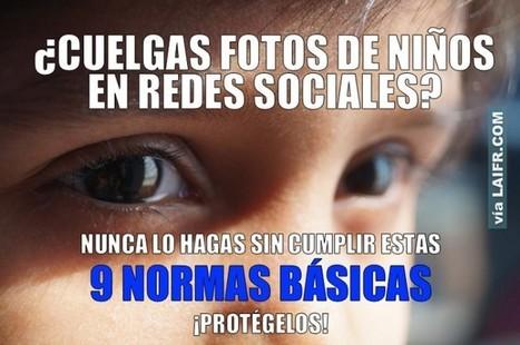 9 normas básicas para publicar fotos de niños en redes sociales | Propuestas para Innovar hacia una Educación 3.0 | Scoop.it