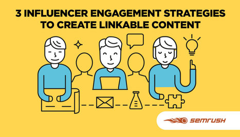3 Influencer Engagement Strategies to Create Linkable Content | Content Marketing & Content Strategy | Scoop.it