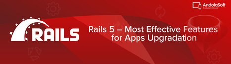 Rails 5 – Most Effective Features for Apps Upgradation | Ruby on rails development | Scoop.it