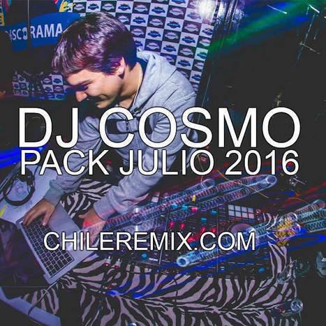 Dj Cosmo - Pack Remixes Julio 2016 | Chile Remix | Scoop.it