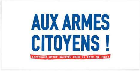 Aux armes citoyens !  appel à projets d'affiches pour la paix en Syrie | Art, Culture & Société | Scoop.it