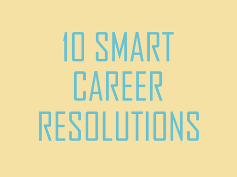 10 Smart Resolutions to be Filed and Change the Rest of Your Life | 21st Century Leadership | Scoop.it