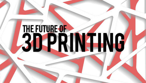 The Future of 3D Printing | 3D Printing in Five Years Time | Scoop.it