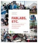 FabLabs, etc. - Les nouveaux lieux de fabrication numérique - C.... - Librairie Eyrolles | FabLabs, design, hackerspaces, makerspaces | Scoop.it