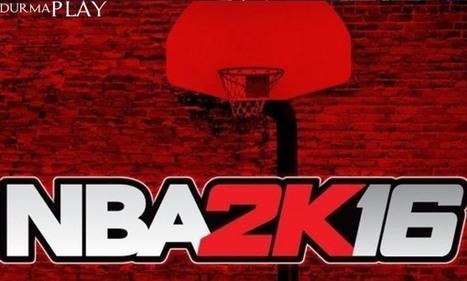 NBA 2K16 Sistem Gereksinimleri Belli Oldu | play.tc | DurmaPlay | Scoop.it