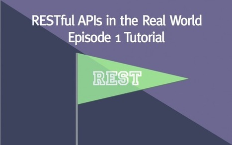 RESTful APIs in the Real World Episode 1 Video Tutorial Screencast | Next Web App | Scoop.it