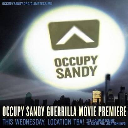 """Occupy Sandy documentary """"guerilla movie premiere"""" tonight w/ secret musical guests; afterparty at Bell House 