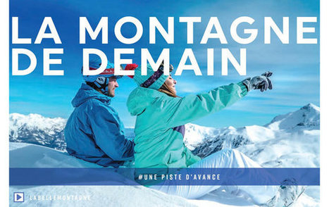 LABELLEMONTAGNE propose la montagne de demain - Skiinfo | L'Actu Web Labellemontagne | Scoop.it