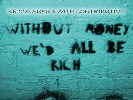 BE CONSUMED WITH CONTRIBUTION | Culturational Chemistry™ | Scoop.it