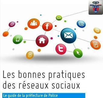Guide des bonnes pratiques des réseaux sociaux (par la Préfecture de Police de Paris) | GovOnTheWeb2 | Scoop.it