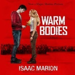 Warm Bodies: A Novel by Isaac Marion (audiobook)   Literature   Scoop.it