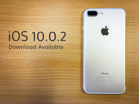 iOS 10.0.2 Download Goes Available for iPhone/iPad | Cydia Tweaks & Jailbreak News | Scoop.it