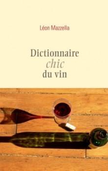 Vin et littérature : les «Dictionnaires chics» | Les Mots et les Langues | Scoop.it