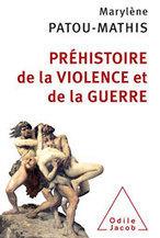 Préhistoire de la violence et de la guerre - Hominidés | Mégalithismes | Scoop.it