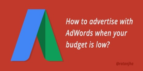 Low Advertising budgets? Here's how AdWords can still work for you   SEO (Search Engine Optimization)   Scoop.it
