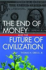 The End of Money and the Future ofCivilization | P2P search for New Politics & Economics | Scoop.it