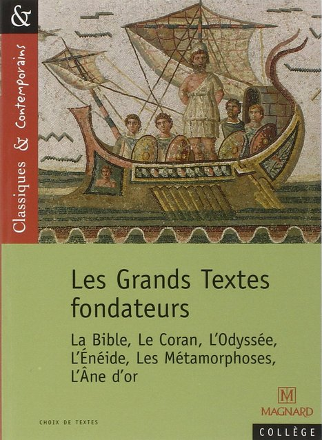 Les grands textes fondateurs: la Bible, le Coran, l'Odysée, l'Énéide, les Métamorphoses, l'âne d'or - Ed. Magnard   Nouveautés du CDI   Scoop.it