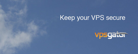 6 tips to keep your VPS secure | Virtual Private Servers | Scoop.it