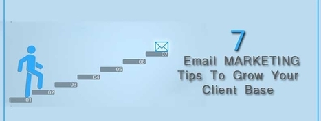7 Email Marketing Tips To Grow Your Client Base | best email marketing Tips | Scoop.it