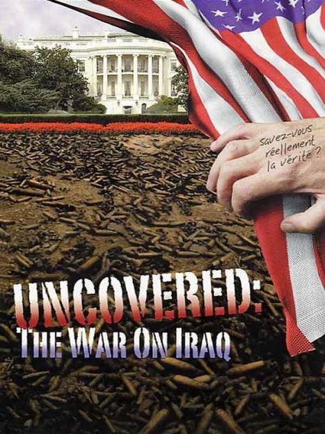 Uncovered - Tout sur la Guerre d'Irak | Chuchoteuse d'Alternatives | Scoop.it