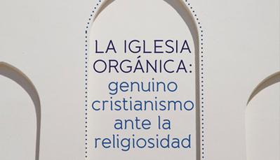 La iglesia orgánica: genuino cristianismo ante la religiosidad   Prensa Eclesial   Scoop.it