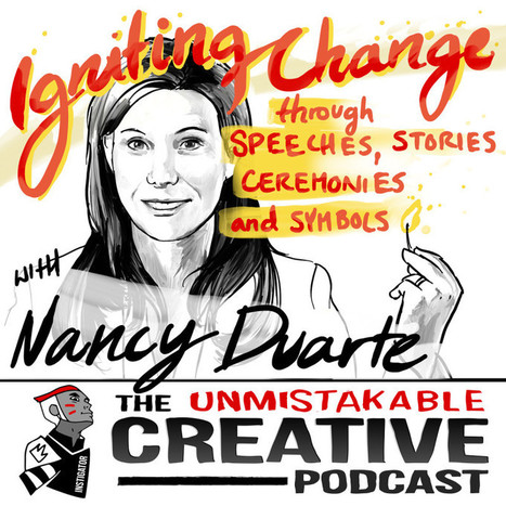 Igniting Change through Speeches, Stories, Ceremonies and Symbols with Nancy Duarte | Scriveners' Trappings | Scoop.it