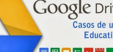 10 usos de Google Drive en Educación - Muñozparreño | TIC en el Aula | Scoop.it