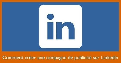 Comment créer une campagne de publicité sur Linkedin | Communication pour TPE - PME | Scoop.it