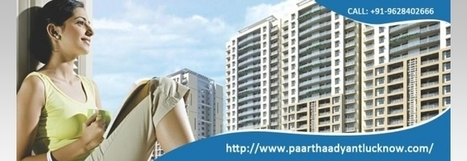 Base Articles | Paarth Infrabuild – Churning the change in Lucknow real estate - Base Articles | Indian Property News | Scoop.it