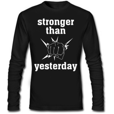 Stronger than yesterday full sleeve tee | t shirt printing | Scoop.it