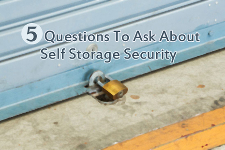 5 Self Storage Security Questions To Ask | Organization & Storage Tips | Scoop.it