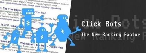 Click Bots, The New Ranking Factors   thriveideas   Scoop.it