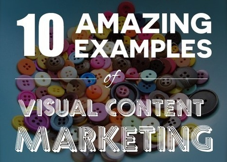 10 Successful Visual Content Marketing Stories (Slideshow) | The Solutions To Search Engine Optimization | Scoop.it