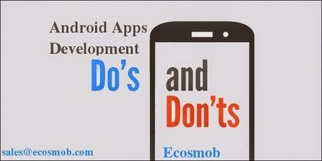 VoIP, Web, Mobile and SEO: Tips for Android Application Development: Dos and Dont's | Ecosmob | Scoop.it