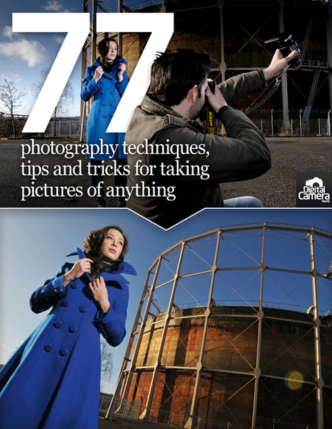 77 photography techniques, tips and tricks for taking pictures of anything | Skolbiblioteket och lärande | Scoop.it