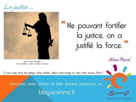S Comm C, le blog, Force et justice | Citations | Scoop.it
