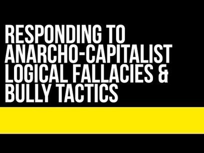 Responding to Anarcho-capitalist Logical Fallacies & Bully Tactics In the Comments | The Alex Jones Channel | Scoop.it