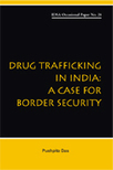 Drug Trafficking in India: A Case for Border Security | Institute for Defence Studies and Analyses | Scoop drugs traffic | Scoop.it