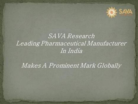 SAVA Research: Leading Pharmaceutical Manufacturer in India Ppt Pr..   Herbal Care   Scoop.it