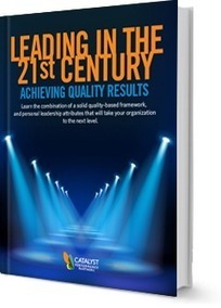 Leading in the 21st Century | Thrive:  Quality, Leadership & Culture | Scoop.it