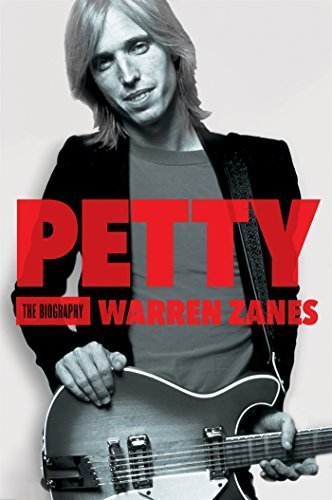 Petty: The Biograph  By:Warren Zanes | Ebook Shop | Scoop.it