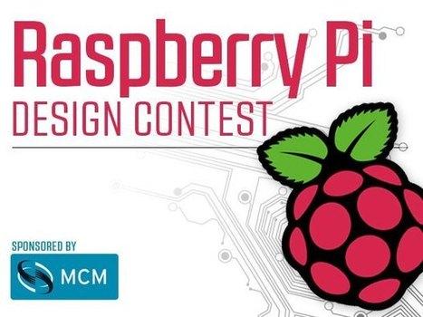 Raspberry Pi Design Contest | Raspberry Pi | Scoop.it