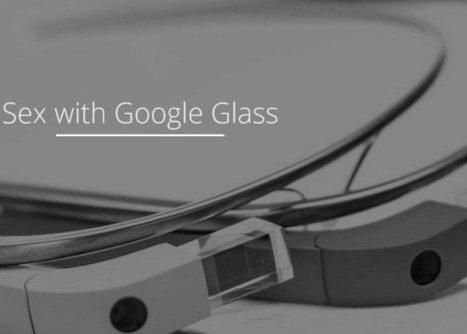 Sex with Glass, realidad aumentada, Google Glass y sexo | Un Mundo aumentado | Scoop.it