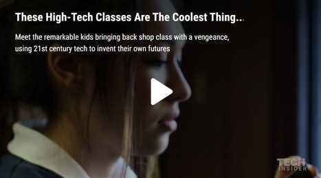 These high-tech classes are the coolest thing happening in schools today - Tech Insider | Tek Tips | Scoop.it