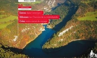 Suivre les chemins de la contrebande franco-suisse… sur smartphone | tourisme et etourisme en montagne | Scoop.it