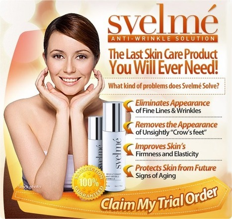 Svelme Anti Wrinkle Solution Review – Amazing Anti Wrinkle Serum For You! | Svelme & Svelme Anti Wrinkle Solution | Scoop.it